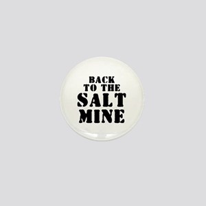 BACK TO THE SALT MINE 2 Mini Button