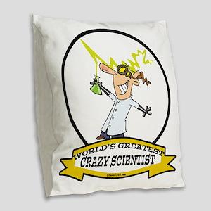 WORLDS GREATEST CRAZY SCIENTIS Burlap Throw Pillow