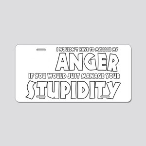 Anger vs. Stupidity Aluminum License Plate