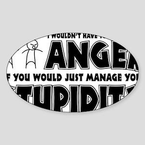 Anger vs. Stupidity Sticker (Oval)