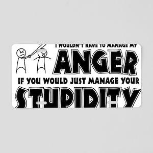 Anger vs. Stupidity Aluminum License Plate