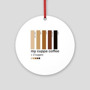 my-cuppa-coffee-2-sugars Round Ornament