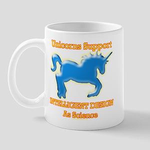 Unicorns Support intelligent design as science Mug