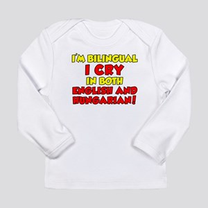 Cry Hungarian And English Long Sleeve T-Shirt