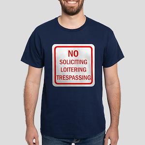 No Soliciting Loitering Trespassing Dark T-Shirt