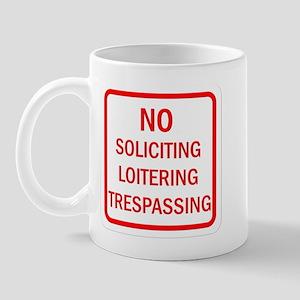 No Soliciting Loitering Trespassing Mug