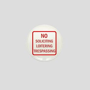 No Soliciting Loitering Trespassing Mini Button