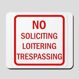 No Soliciting Loitering Trespassing Mousepad