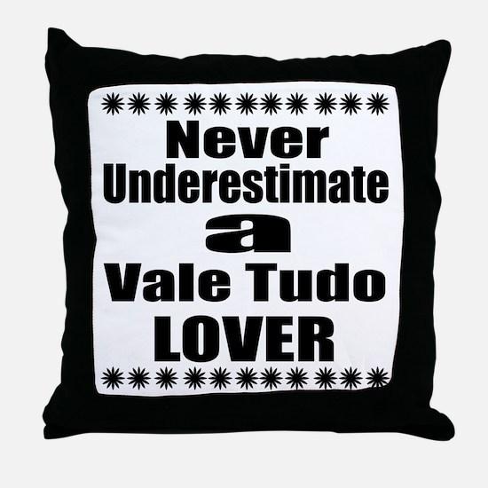 Never Underestimate Vale Tudo Lover Throw Pillow