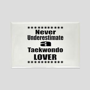 Never Underestimate Taekwondo Lov Rectangle Magnet