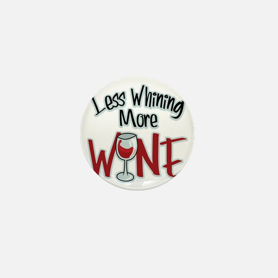 Less-Whining-More-Wine Mini Button
