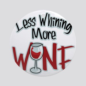 Less-Whining-More-Wine Round Ornament