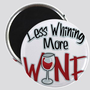 Less-Whining-More-Wine Magnet