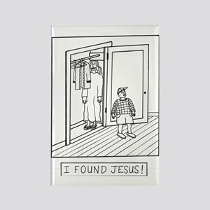 I Found Jesus! Rectangle Magnet