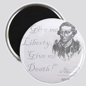 Give Me Liberty Or Death Magnet