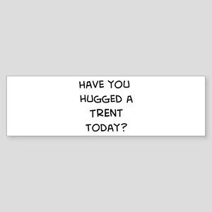 Hugged a Trent Bumper Sticker