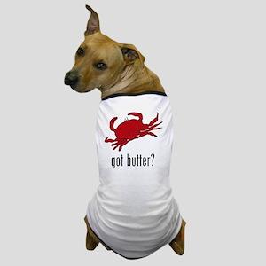 got butter Dog T-Shirt