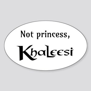 Not Princess, Khaleesi Sticker