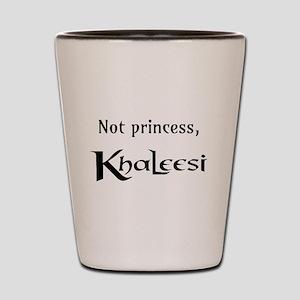 Not Princess, Khaleesi Shot Glass