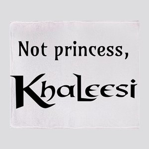 Not Princess, Khaleesi Throw Blanket