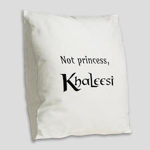 Not Princess, Khaleesi Burlap Throw Pillow