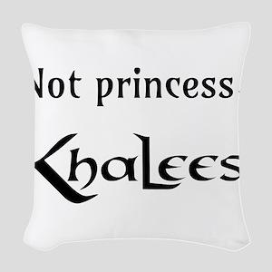 Not Princess, Khaleesi Woven Throw Pillow