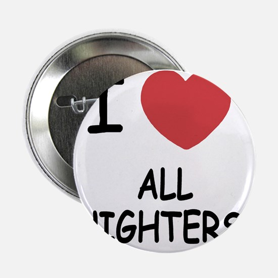 """ALL_NIGHTERS 2.25"""" Button"""
