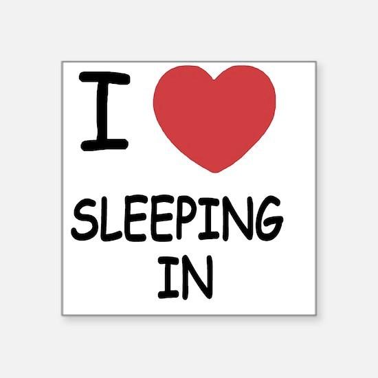 "SLEEPING_IN Square Sticker 3"" x 3"""