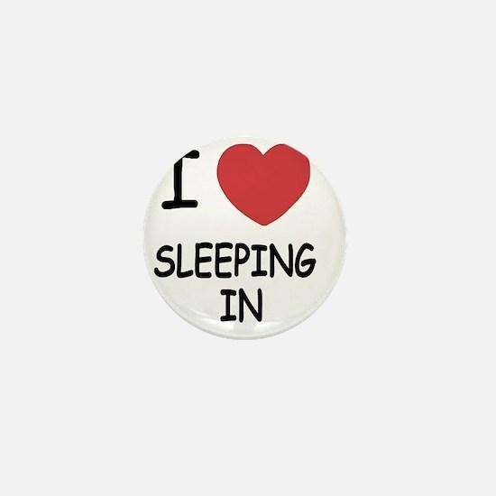 SLEEPING_IN Mini Button