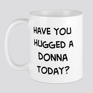 Hugged a Donna Mug