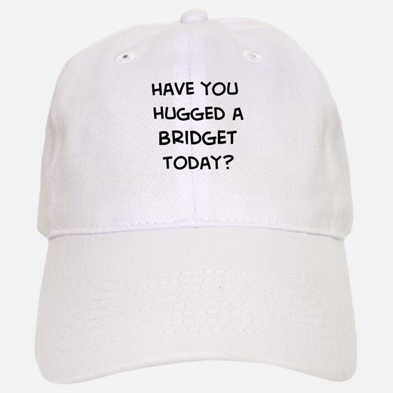 Hugged a Bridget Baseball Baseball Cap