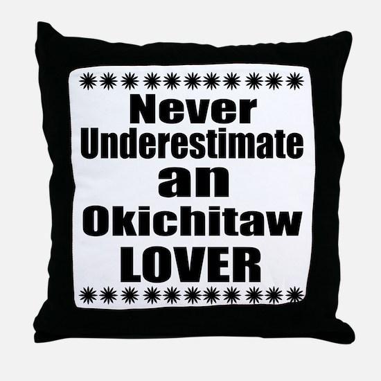 Never Underestimate Okichitaw Lover Throw Pillow