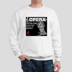 opera-faint-of-heart-black Sweatshirt