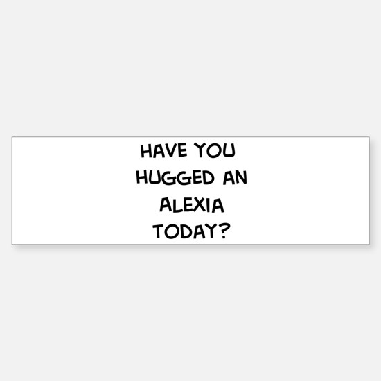 Hugged a Alexia Bumper Bumper Bumper Sticker