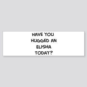 Hugged a Elisha Bumper Sticker