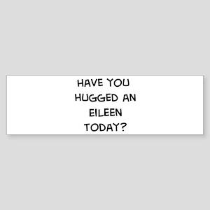 Hugged a Eileen Bumper Sticker