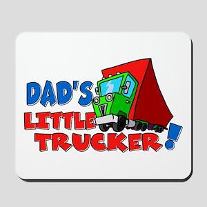 Dad's Little Trucker Mousepad