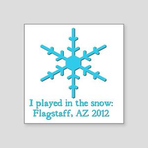 "SnowInFlagstaff-2012 Square Sticker 3"" x 3"""