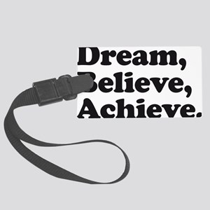 Dream Believe Achieve Large Luggage Tag