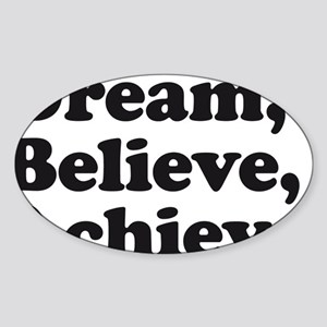 Dream Believe Achieve Sticker (Oval)