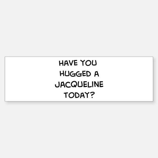 Hugged a Jacqueline Bumper Bumper Bumper Sticker
