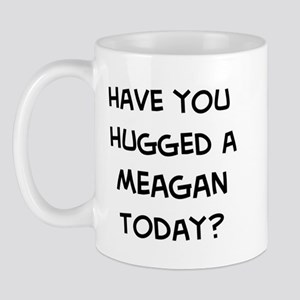 Hugged a Meagan Mug