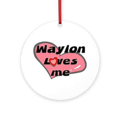 waylon loves me Ornament (Round)