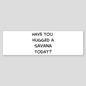 Hugged a Savana Bumper Sticker