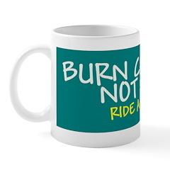 Burn Calories Not Gas Mug