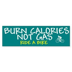 Burn Calories Not Gas Bumper Bumper Sticker