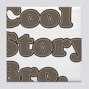 cool story Tile Coaster