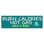 Burn Calories Not Gas Bumper Sticker