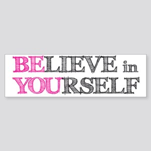 BElieve in YOUrself Sticker (Bumper)