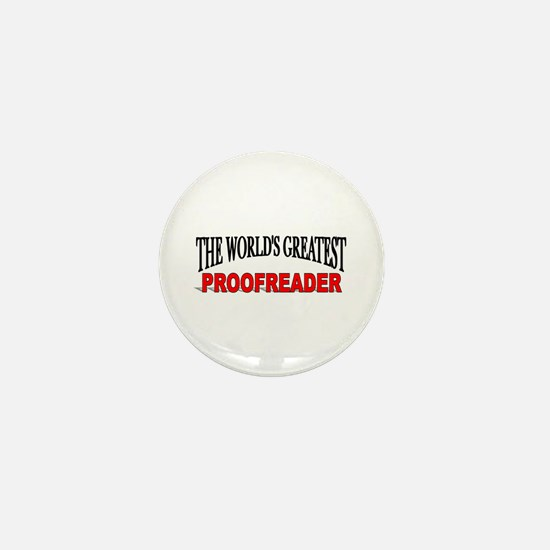 """The World's Greatest Proofreader"" Mini Button"